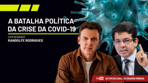 A batalha política da crise da COVID-19 com senador Randolfe Rodrigues