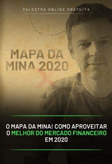 O Mapa da Mina! Como aproveitar o melhor do Mercado Financeiro em 2020