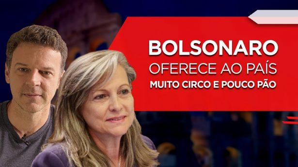 Vídeo – Bolsonaro oferece ao país muito circo e pouco pão