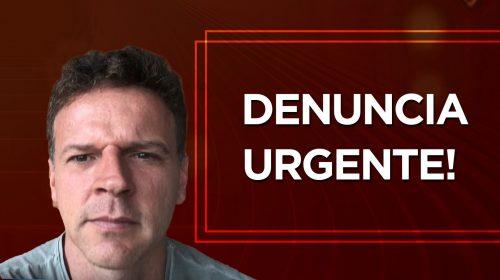 VÍDEO – Denúncia Urgente