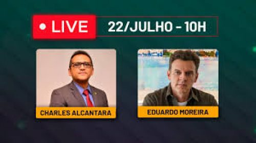 VÍDEO – Live com Charles Alcantara e Eduardo Moreira