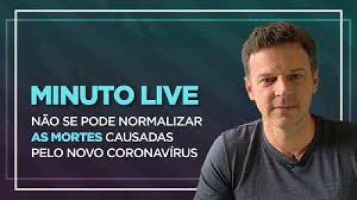 VÍDEO – Não se pode normalizar as mortes causadas pelo novo coronavírus – Minuto Live